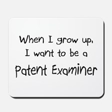When I grow up I want to be a Patent Examiner Mous