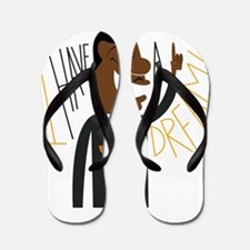 I have a dream Flip Flops