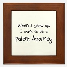 When I grow up I want to be a Patent Attorney Fram