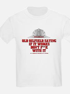 Oilfield Saying T-Shirt