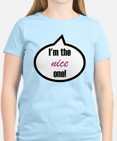 I'm the nice one! T-Shirt