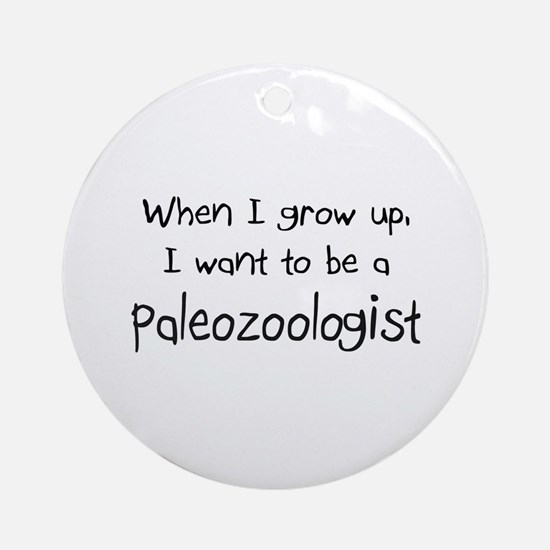 When I grow up I want to be a Paleozoologist Ornam