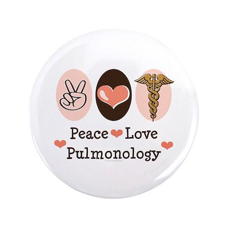 "Peace Love Pulmonology 3.5"" Button"