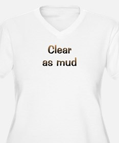 CW Clear As Mud T-Shirt