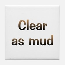 CW Clear As Mud Tile Coaster