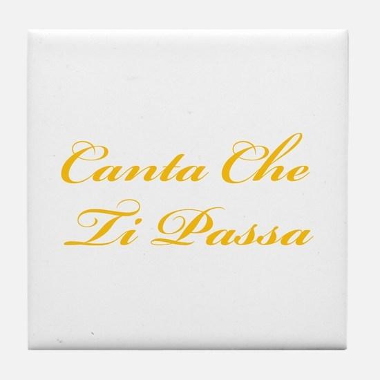 Canta Che Ti Passa Tile Coaster