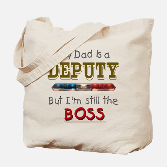 Dad is Deputy Tote Bag