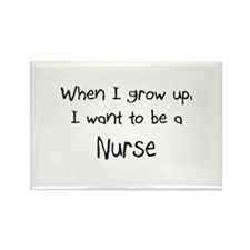 When I grow up I want to be a Nurse Rectangle Magn
