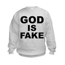 GOD IS FAKE Sweatshirt
