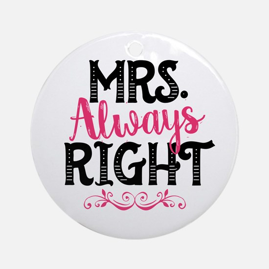 Mrs. Always Right Round Ornament