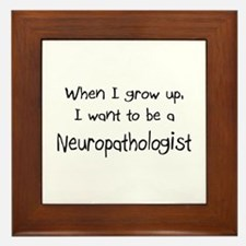When I grow up I want to be a Neuropathologist Fra
