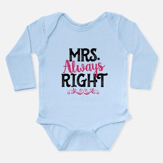 Mrs. Always Right Long Sleeve Infant Bodysuit