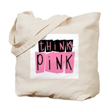 Think Pink 6 Tote Bag