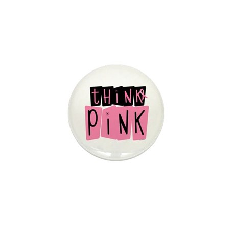 Think Pink 6 Mini Button