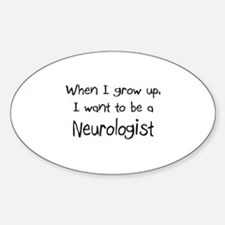 When I grow up I want to be a Neurologist Decal