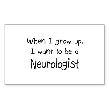 When I grow up I want to be a Neurologist Sticker