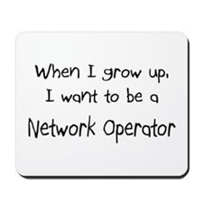 When I grow up I want to be a Network Operator Mou