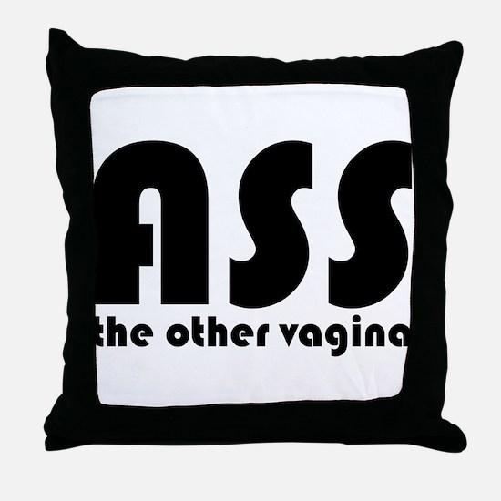 Ass the Other Vagina Throw Pillow