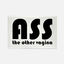 Ass the Other Vagina Rectangle Magnet