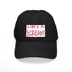 Life's A Scream! Black Cap