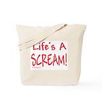 Life's A Scream! Tote Bag