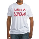 Life's A Scream! Fitted T-Shirt