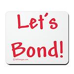 Let's Bond Mousepad