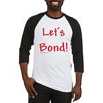 Let's Bond Baseball Jersey