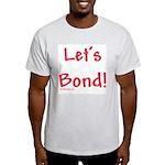Let's Bond Ash Grey T-Shirt