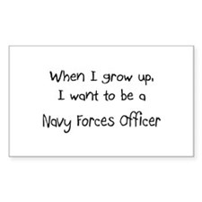 When I grow up I want to be a Navy Forces Officer