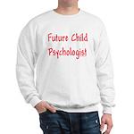 Future Child Psychologist Sweatshirt