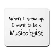 When I grow up I want to be a Musicologist Mousepa