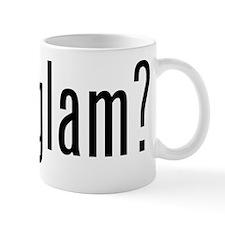 gor glam? Mug