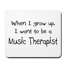 When I grow up I want to be a Music Therapist Mous