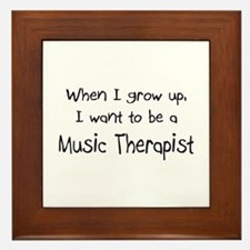 When I grow up I want to be a Music Therapist Fram