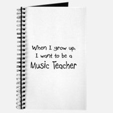 When I grow up I want to be a Music Teacher Journa