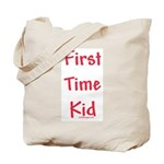 First Time Kid! Tote Bag