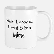 When I grow up I want to be a Mime Mug