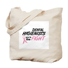 Dental Hygienists In The Fight Tote Bag