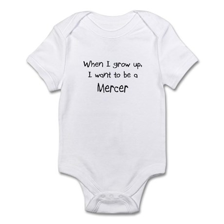 When I grow up I want to be a Mercer Infant Bodysu