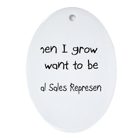 When I grow up I want to be a Medical Sales Repres