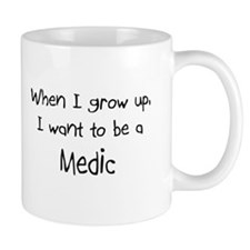 When I grow up I want to be a Medic Mug