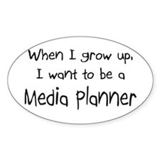 When I grow up I want to be a Media Planner Sticke