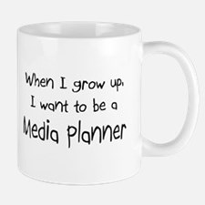 When I grow up I want to be a Media Planner Mug
