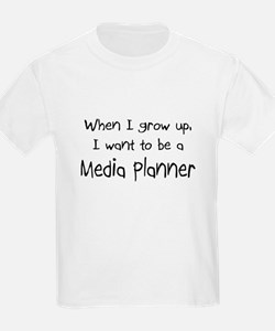 When I grow up I want to be a Media Planner T-Shirt