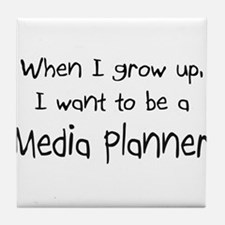 When I grow up I want to be a Media Planner Tile C