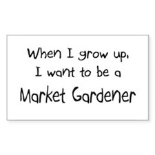 When I grow up I want to be a Market Gardener Stic