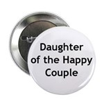 Daughter of the Happy Couple Button