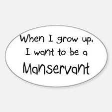 When I grow up I want to be a Manservant Decal