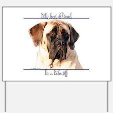 Mastiff 64 Yard Sign